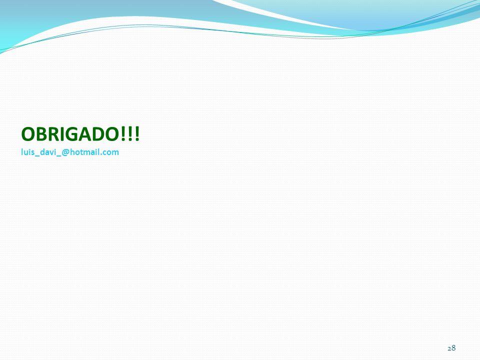 OBRIGADO!!! luis_davi_@hotmail.com