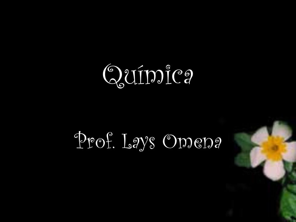 Química Prof. Lays Omena