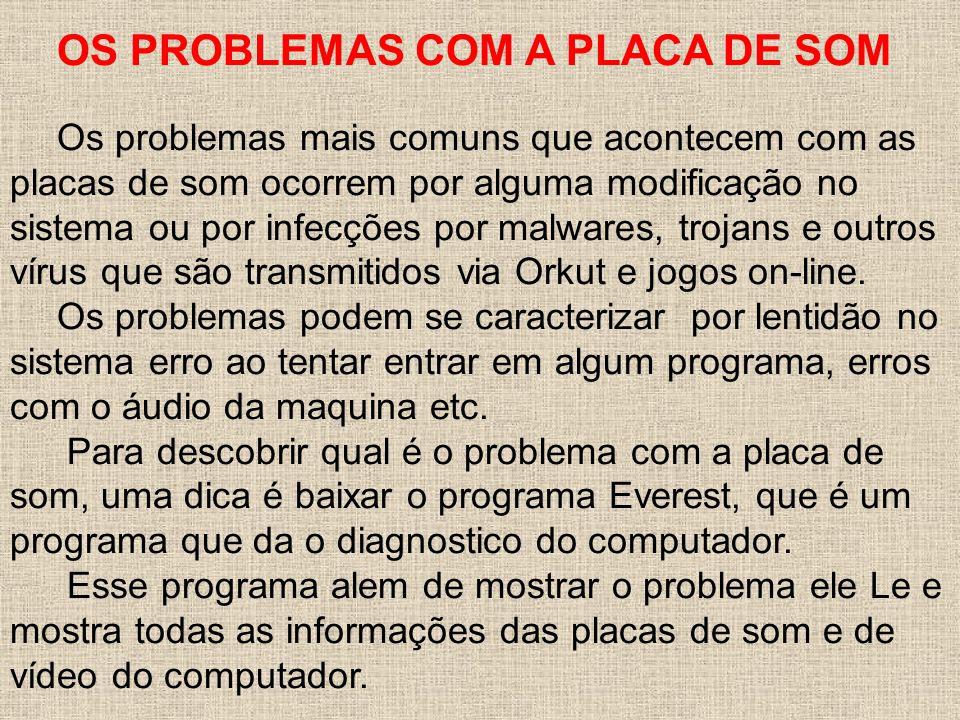 OS PROBLEMAS COM A PLACA DE SOM