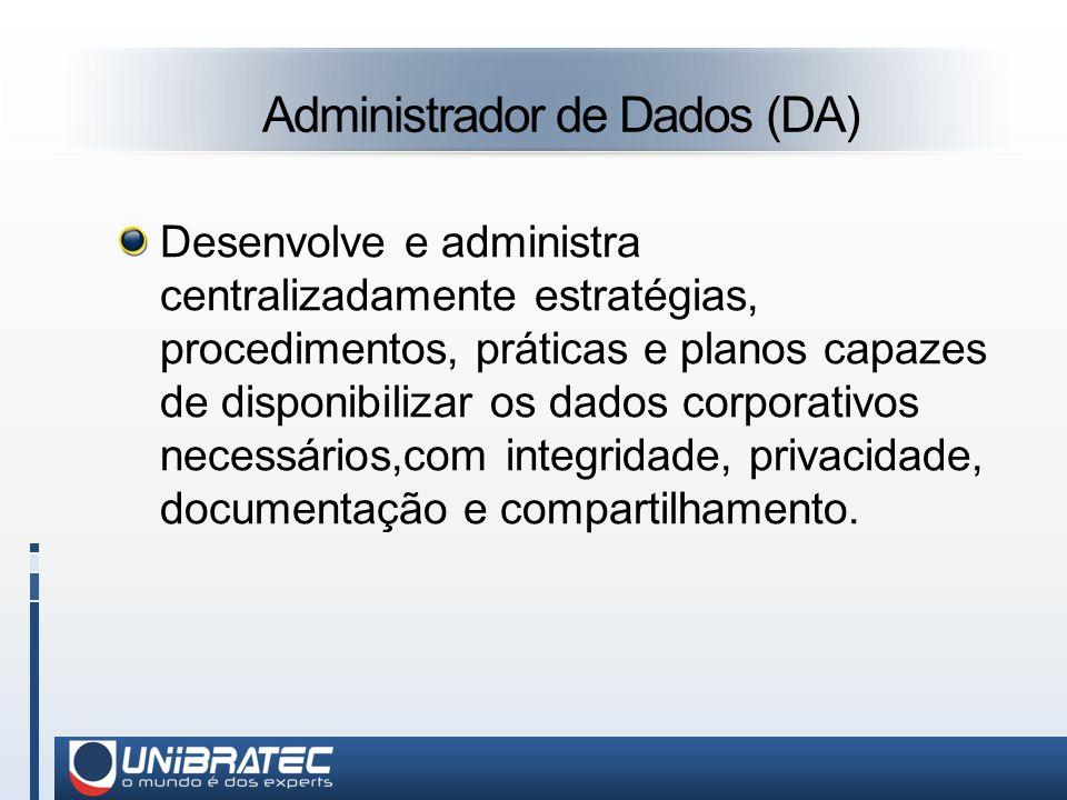 Administrador de Dados (DA)