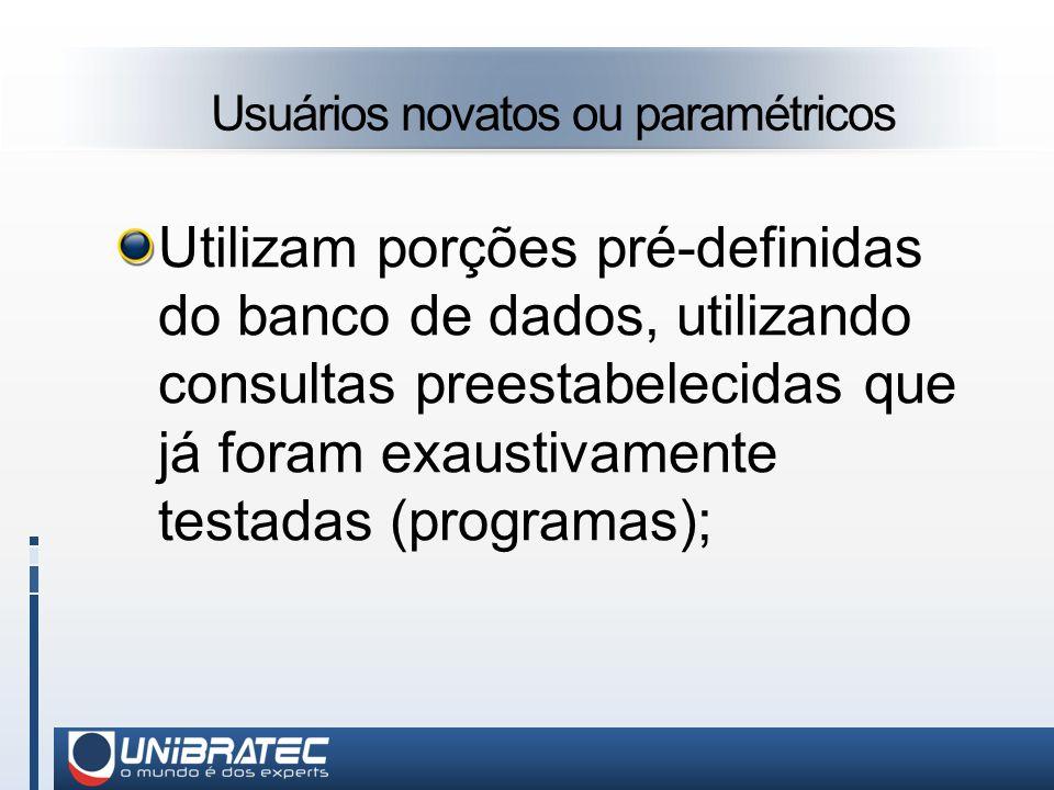 Usuários novatos ou paramétricos