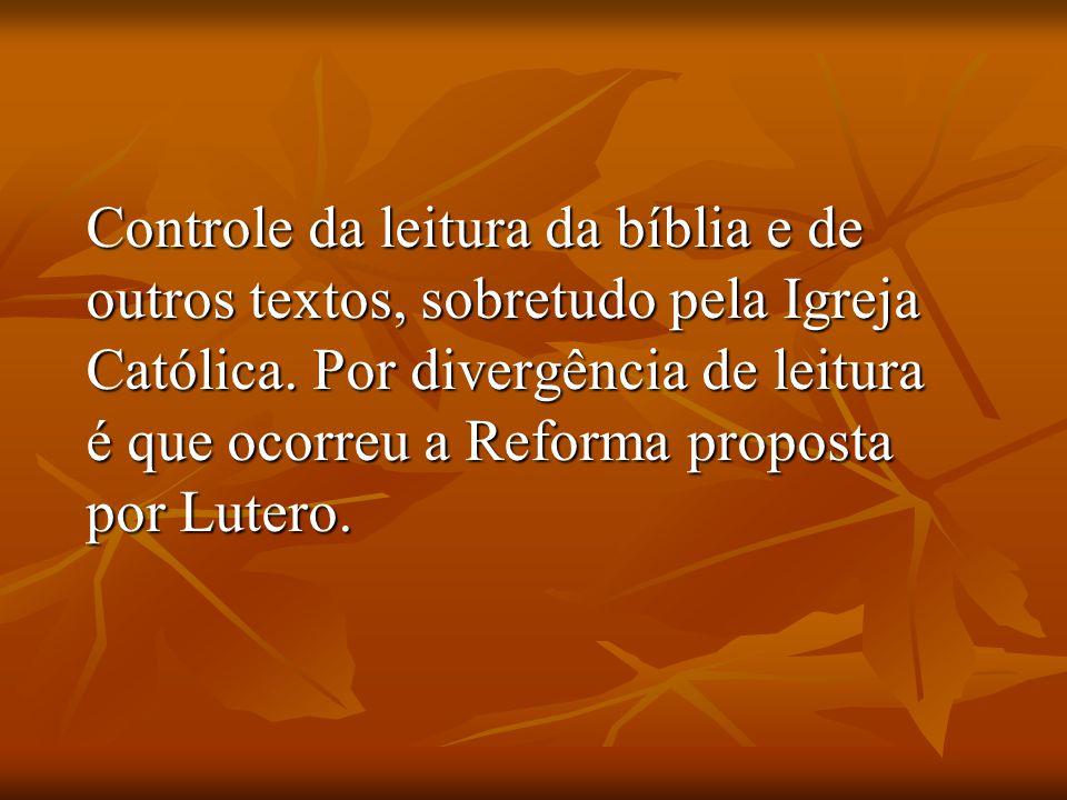 Controle da leitura da bíblia e de outros textos, sobretudo pela Igreja Católica.