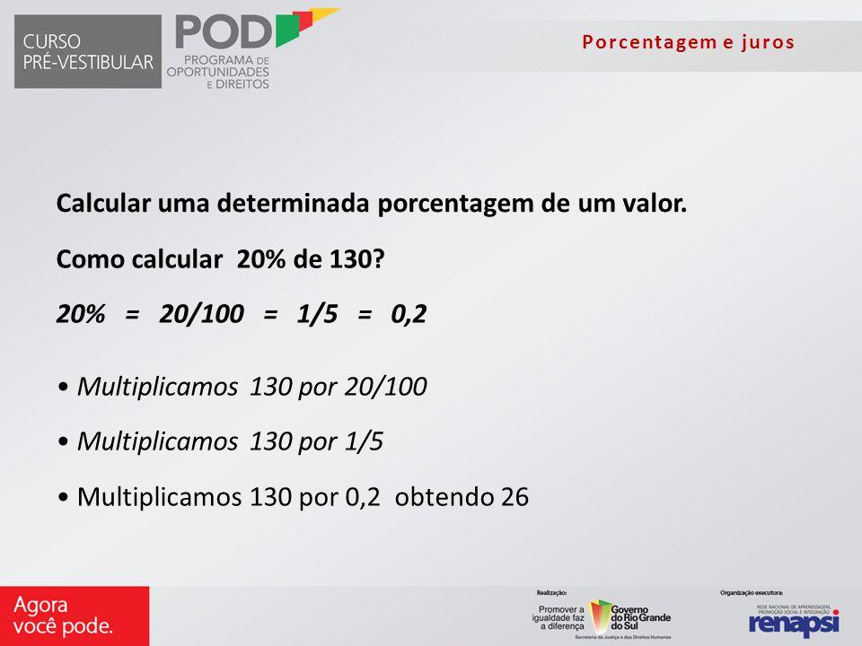 Calcular uma determinada porcentagem de um valor.