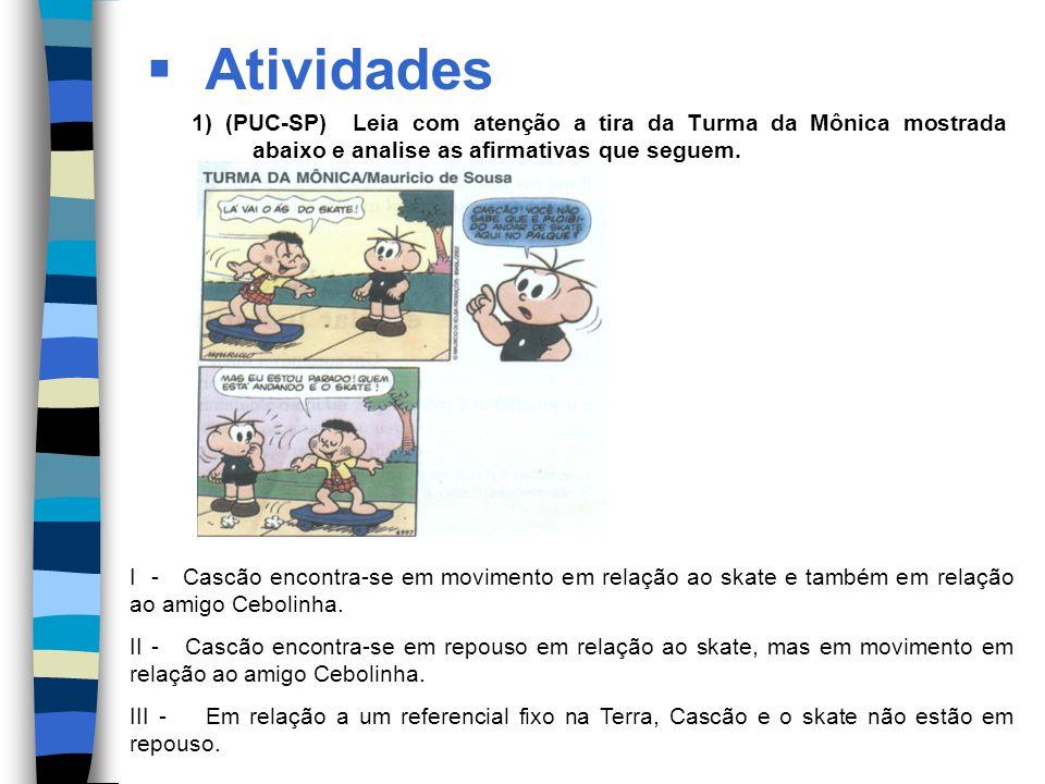 Atividades 1) (PUC-SP) Leia com atenção a tira da Turma da Mônica mostrada abaixo e analise as afirmativas que seguem.