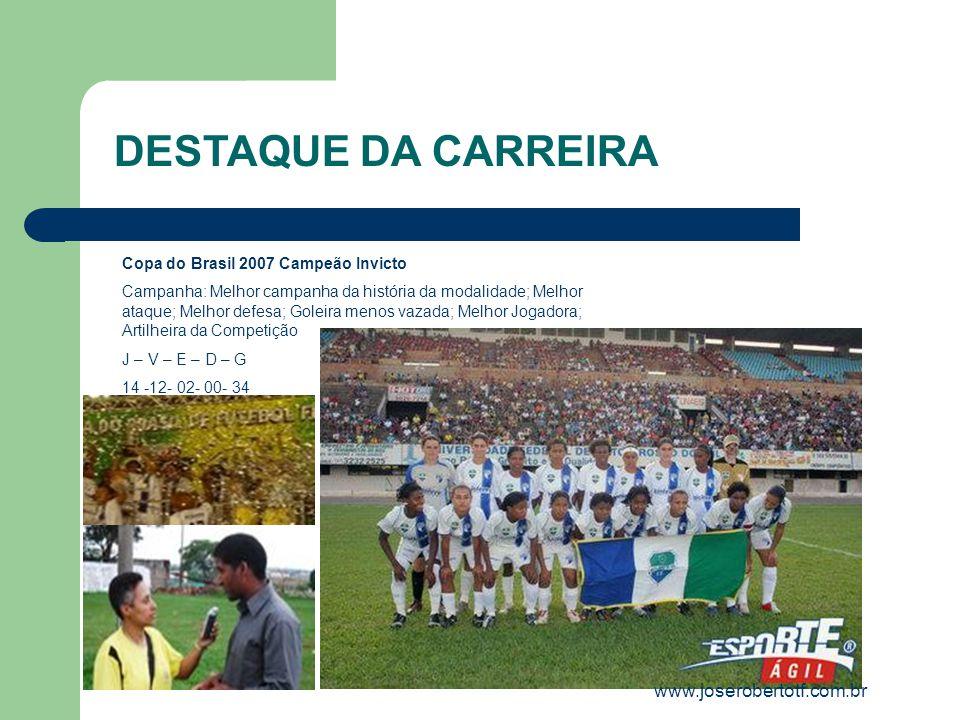 DESTAQUE DA CARREIRA www.joserobertotf.com.br