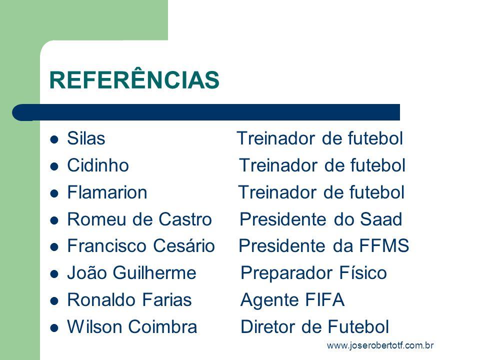 REFERÊNCIAS Silas Treinador de futebol Cidinho Treinador de futebol