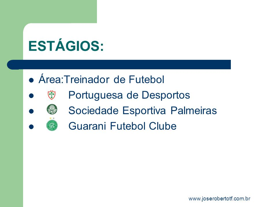 ESTÁGIOS: Área:Treinador de Futebol Portuguesa de Desportos