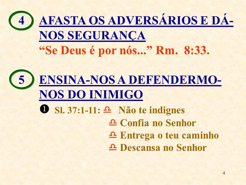 4 AFASTA OS ADVERSÁRIOS E DÁ-NOS SEGURANÇA