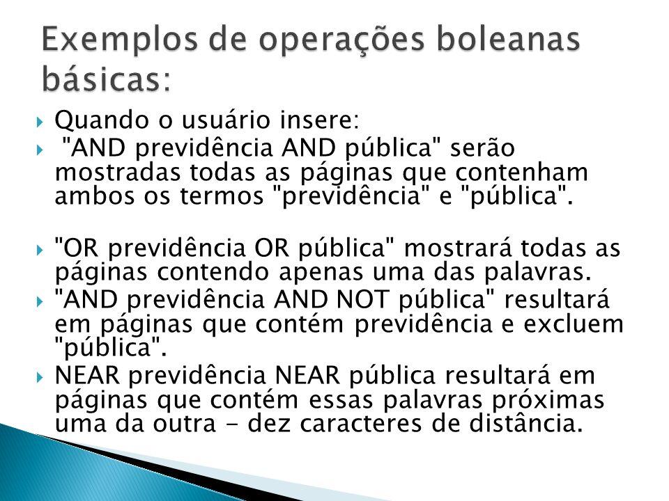 Exemplos de operações boleanas básicas: