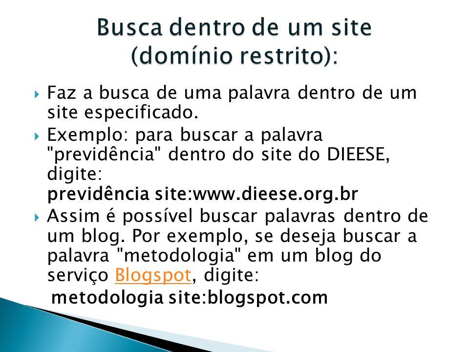 Busca dentro de um site (domínio restrito):
