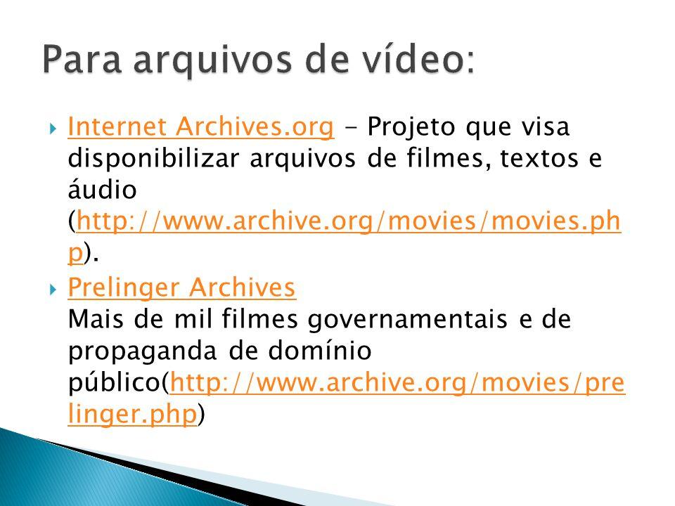 Para arquivos de vídeo:
