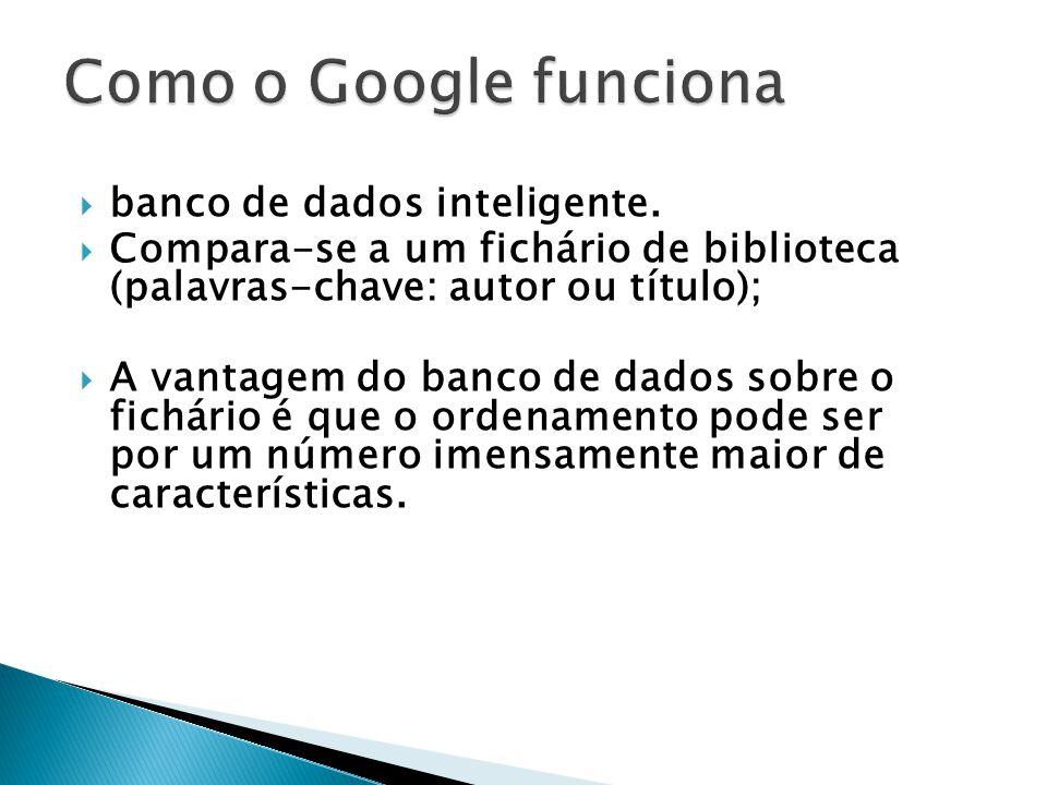 Como o Google funciona banco de dados inteligente.