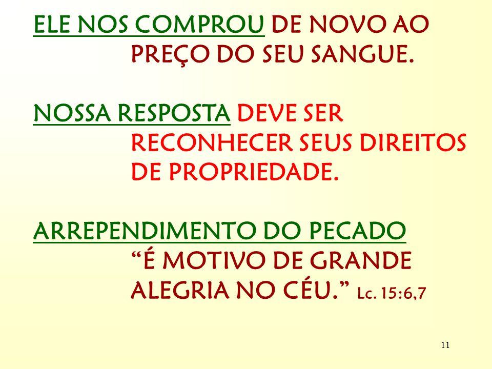 ELE NOS COMPROU DE NOVO AO PREÇO DO SEU SANGUE.