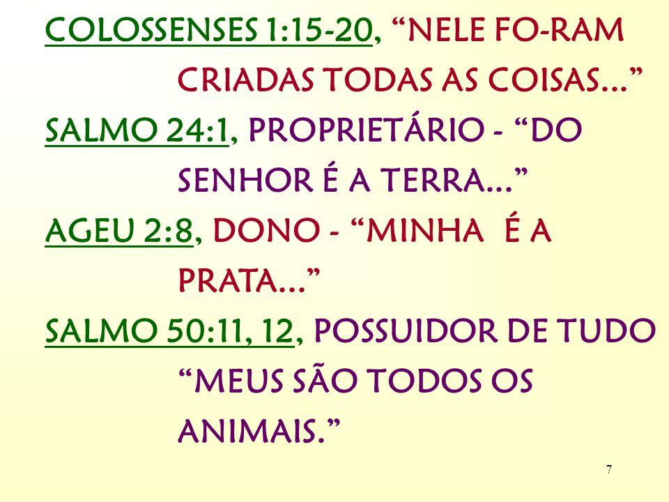 COLOSSENSES 1:15-20, NELE FO-RAM CRIADAS TODAS AS COISAS...