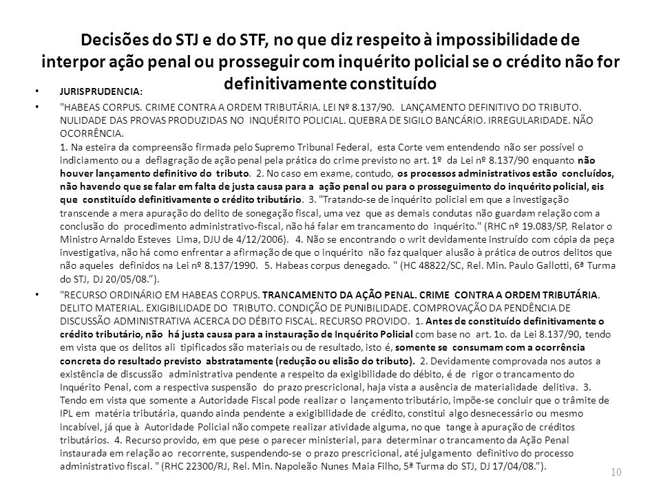 Decisões do STJ e do STF, no que diz respeito à impossibilidade de interpor ação penal ou prosseguir com inquérito policial se o crédito não for definitivamente constituído