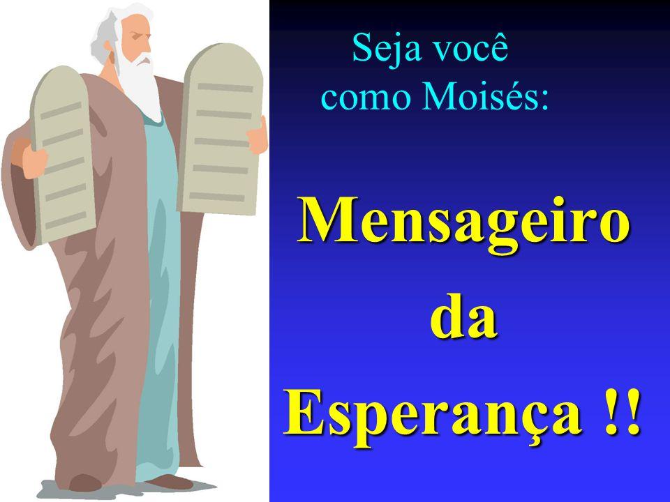 Mensageiro da Esperança !!