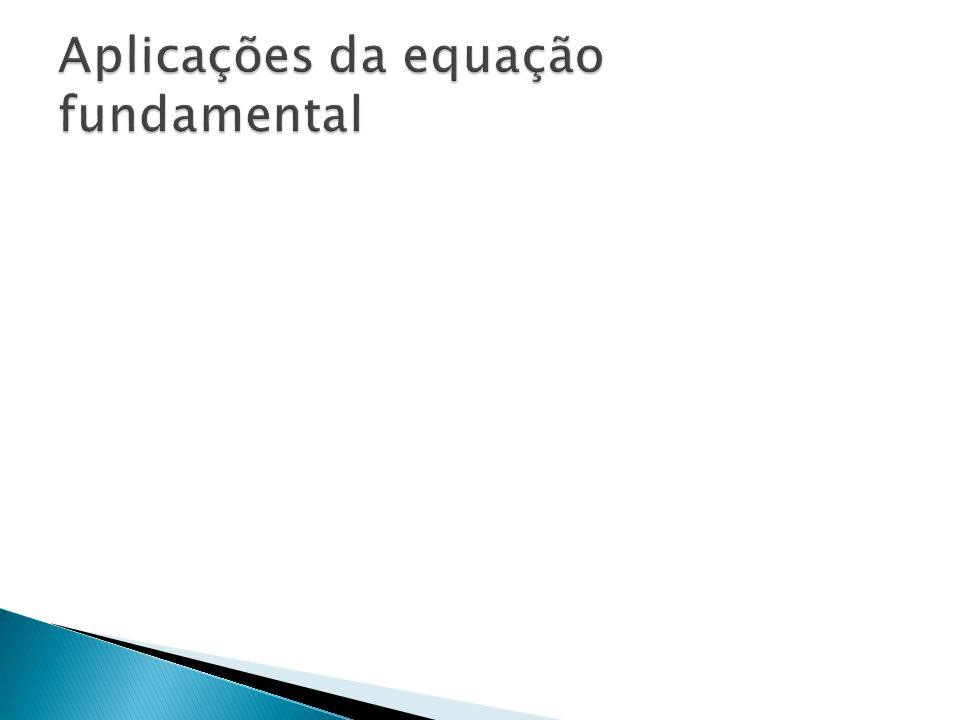 Aplicações da equação fundamental