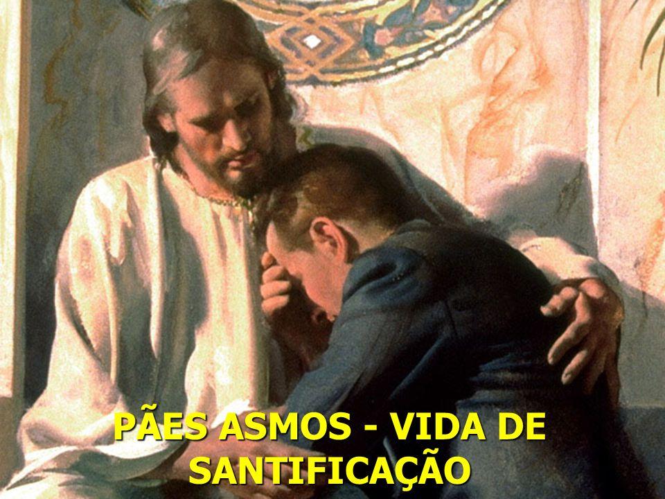 PÃES ASMOS - VIDA DE SANTIFICAÇÃO