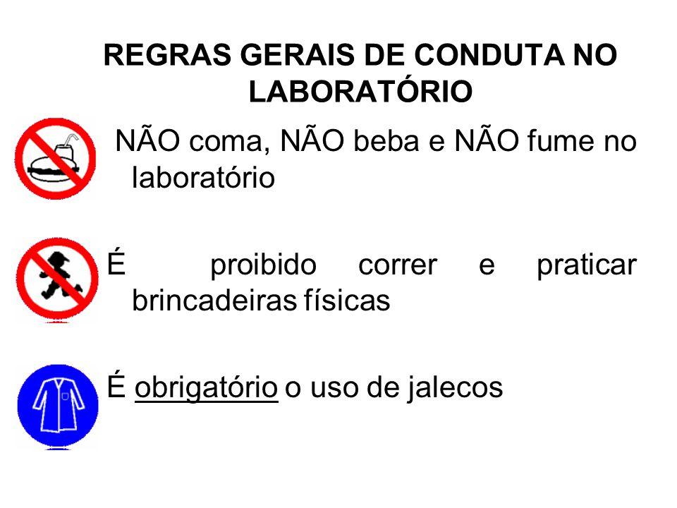 REGRAS GERAIS DE CONDUTA NO LABORATÓRIO