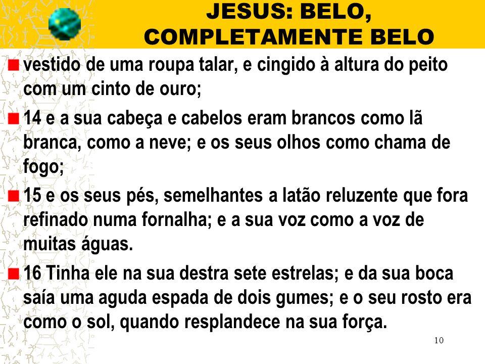 JESUS: BELO, COMPLETAMENTE BELO