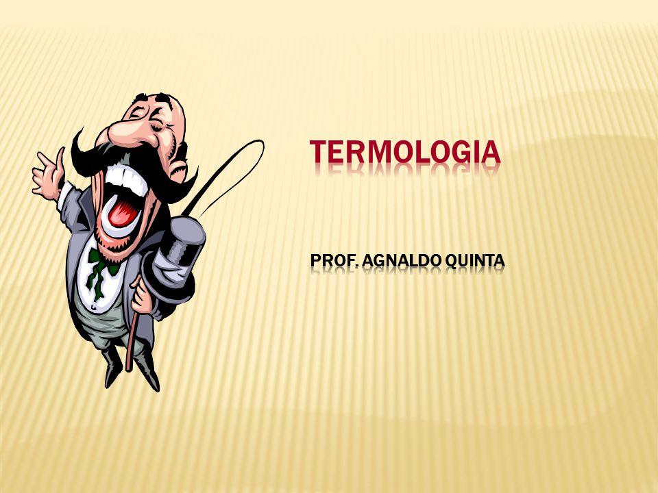 Termologia Prof. AGNALDO QUINTA