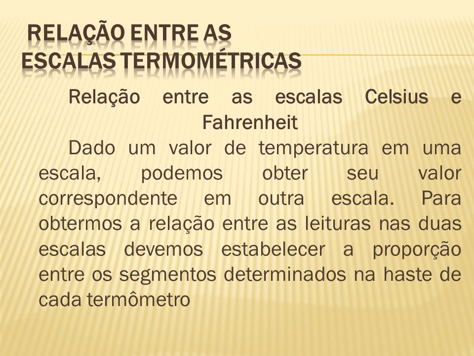 Relação entre as Escalas Termométricas