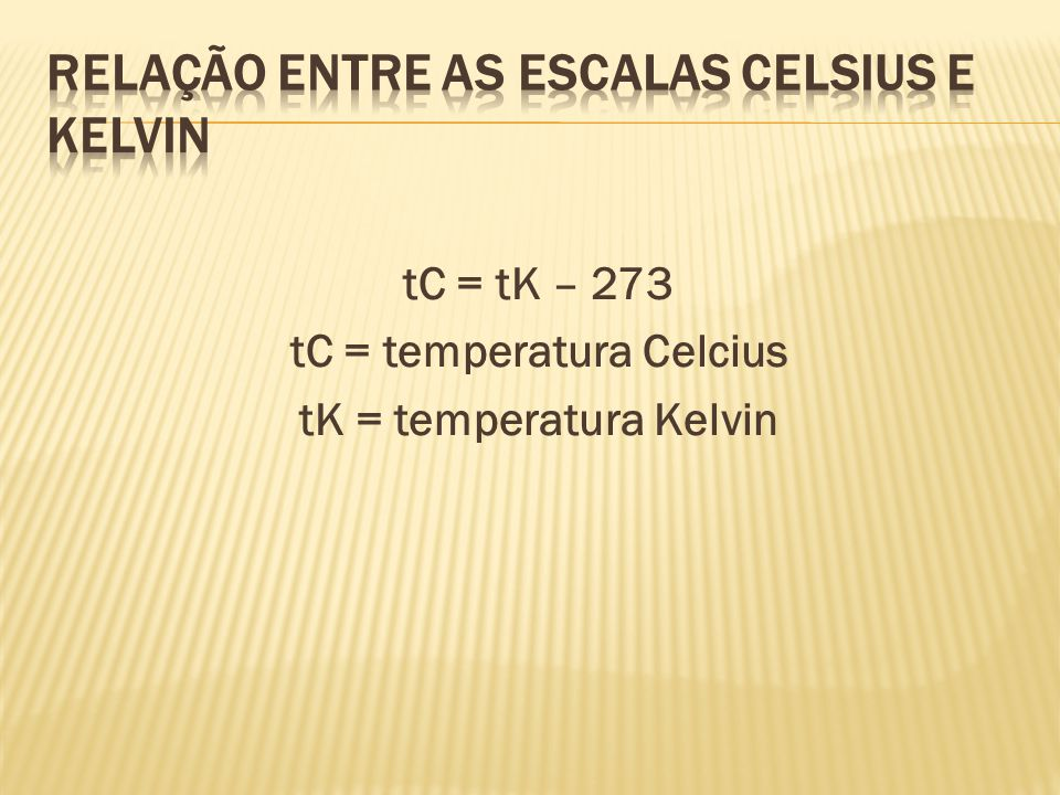 Relação entre as escalas Celsius e Kelvin