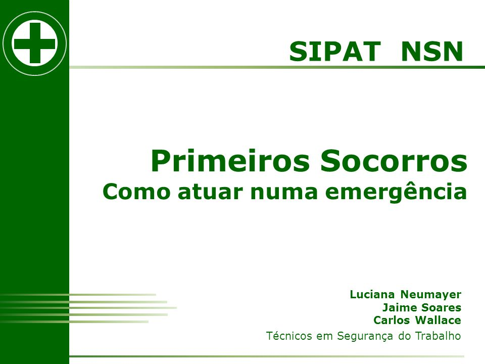 Primeiros Socorros SIPAT NSN Como atuar numa emergência