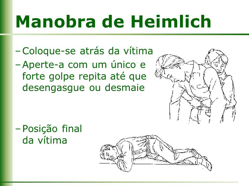 Manobra de Heimlich Coloque-se atrás da vítima
