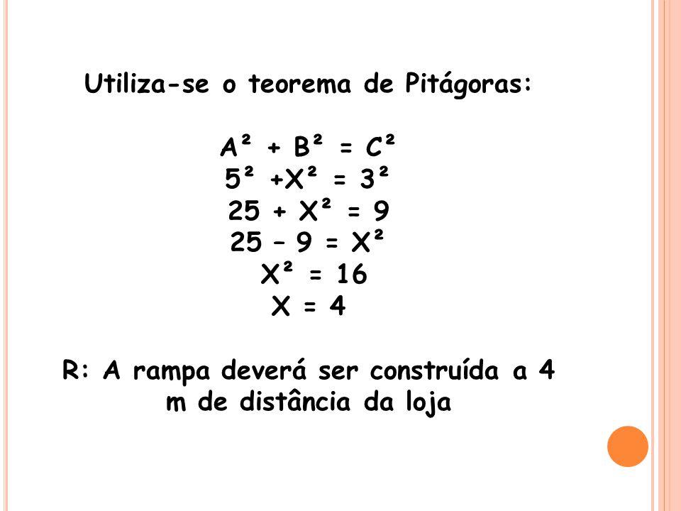 Utiliza-se o teorema de Pitágoras: A² + B² = C² 5² +X² = 3²