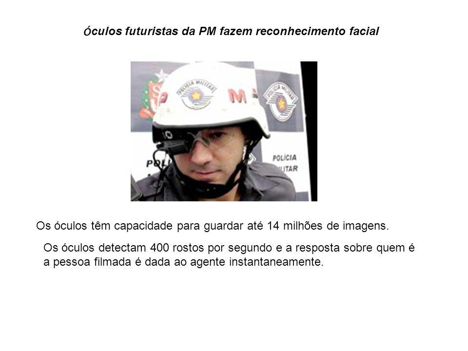 Óculos futuristas da PM fazem reconhecimento facial