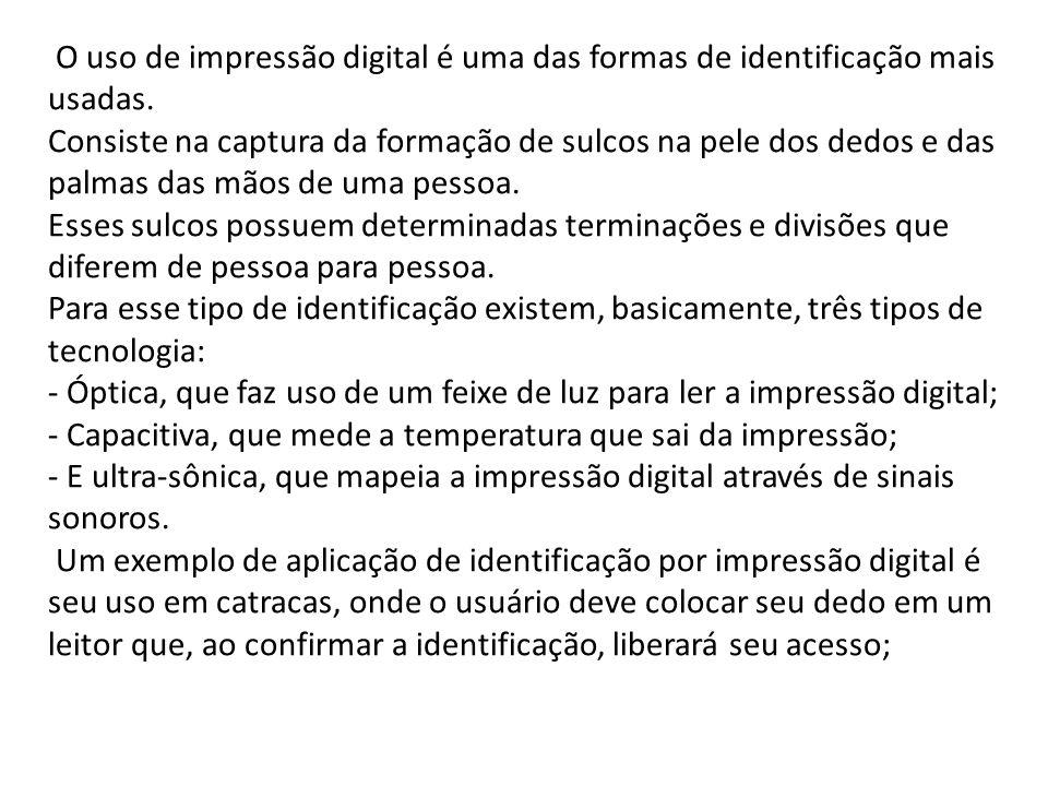 O uso de impressão digital é uma das formas de identificação mais usadas.