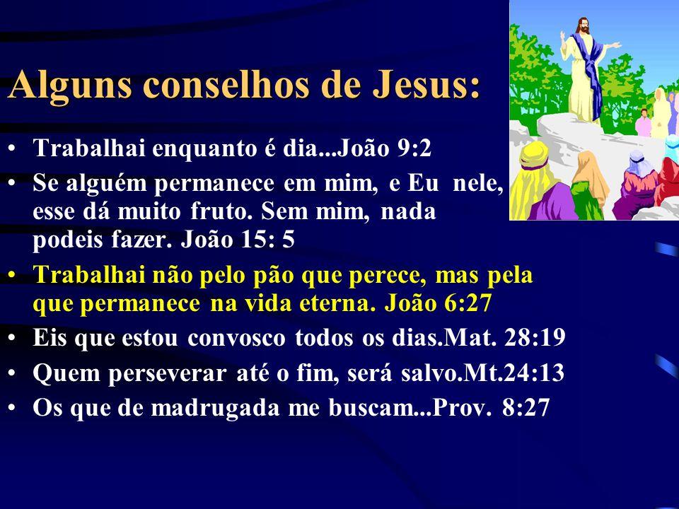 Alguns conselhos de Jesus: