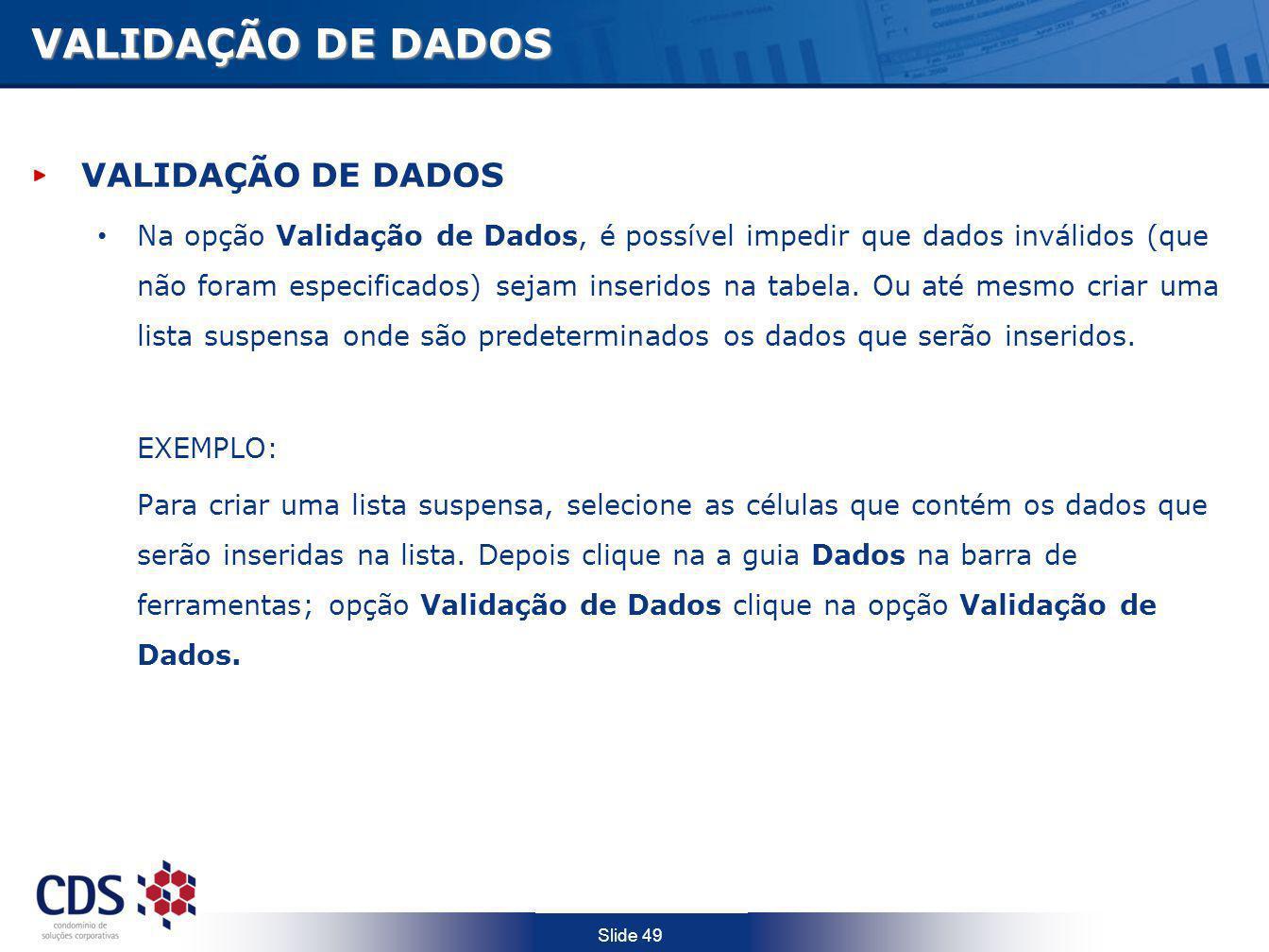 VALIDAÇÃO DE DADOS VALIDAÇÃO DE DADOS