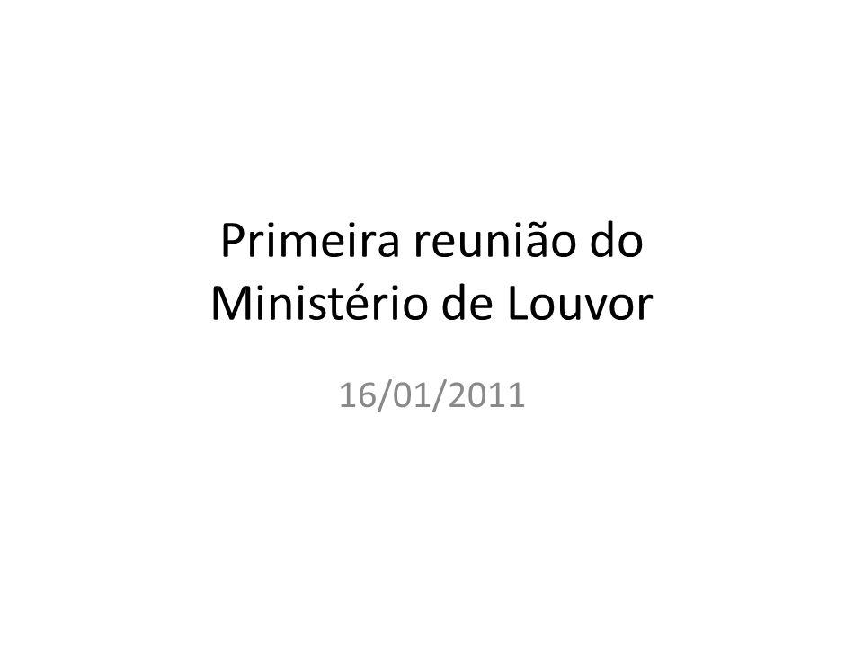 Primeira reunião do Ministério de Louvor