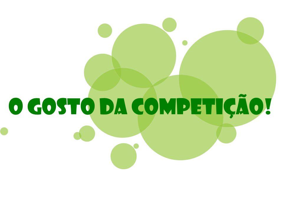 O gosto da Competição!