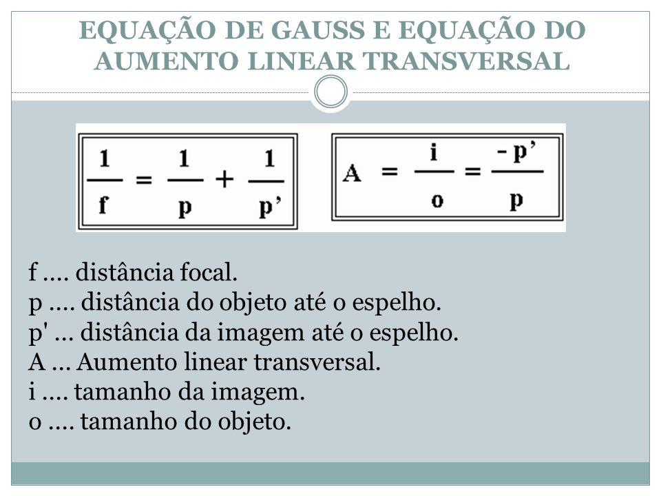 EQUAÇÃO DE GAUSS E EQUAÇÃO DO AUMENTO LINEAR TRANSVERSAL