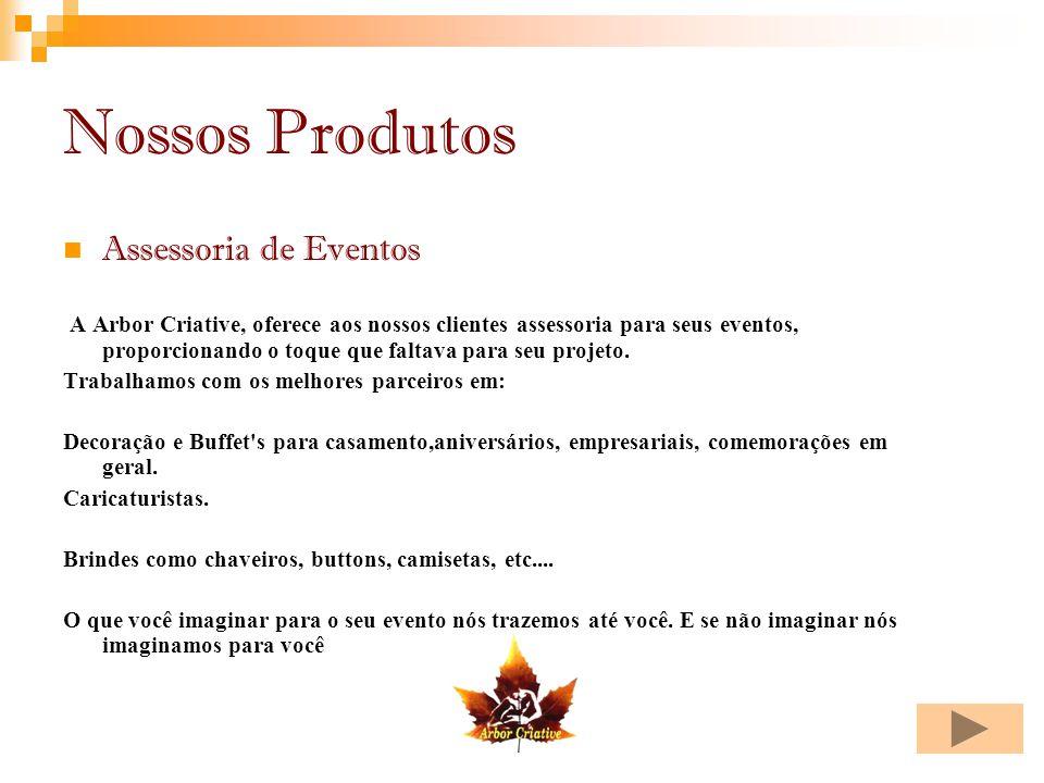 Nossos Produtos Assessoria de Eventos