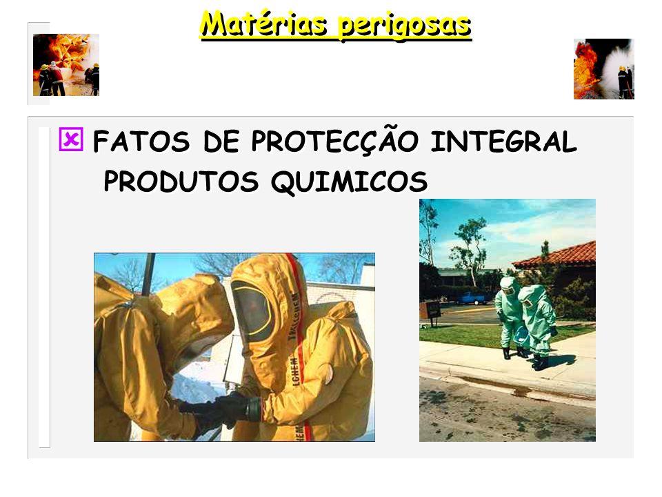 Matérias perigosas FATOS DE PROTECÇÃO INTEGRAL PRODUTOS QUIMICOS