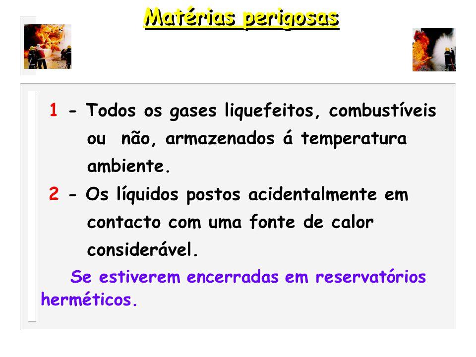 Matérias perigosas 1 - Todos os gases liquefeitos, combustíveis
