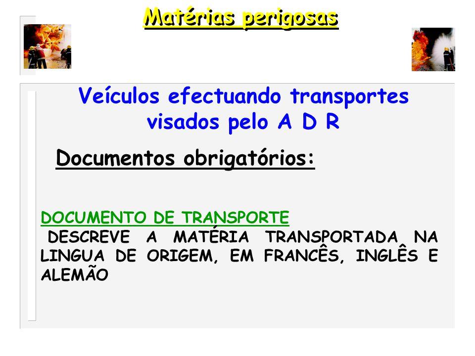 Veículos efectuando transportes visados pelo A D R
