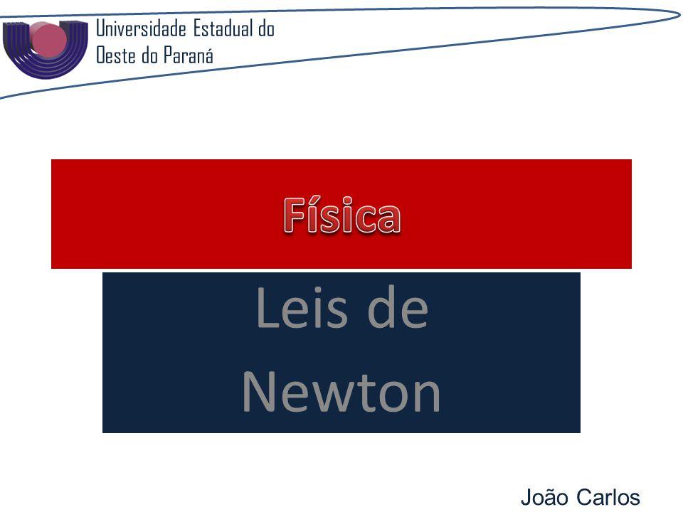 Leis de Newton Física Universidade Estadual do Oeste do Paraná