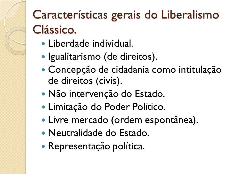 Características gerais do Liberalismo Clássico.