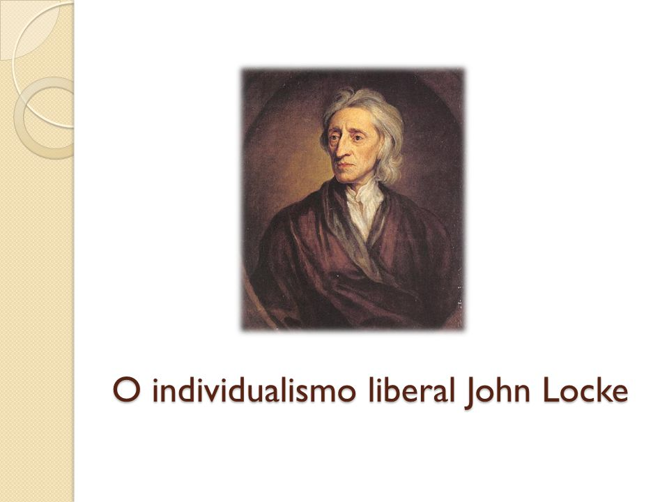 O individualismo liberal John Locke