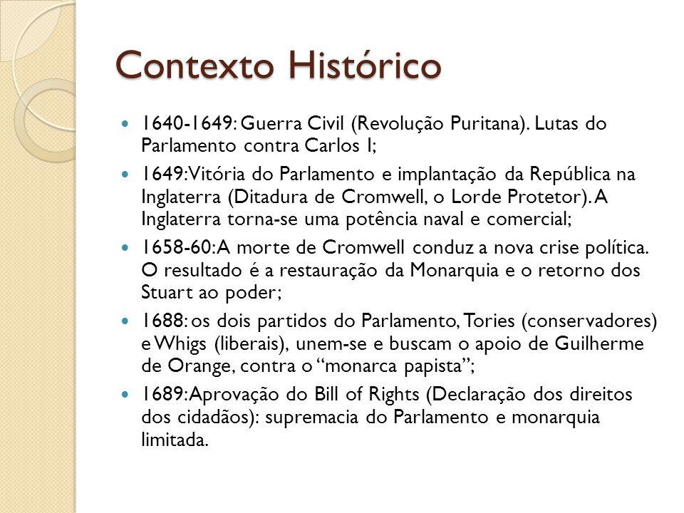 Contexto Histórico 1640-1649: Guerra Civil (Revolução Puritana). Lutas do Parlamento contra Carlos I;