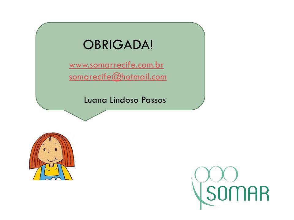 OBRIGADA! www.somarrecife.com.br somarecife@hotmail.com