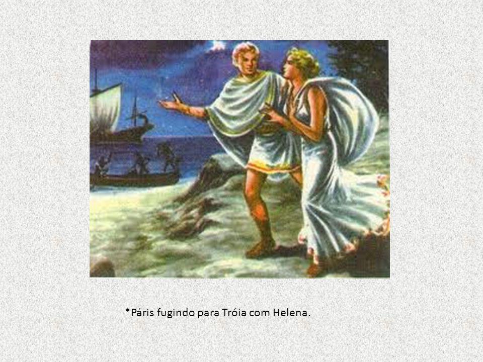 *Páris fugindo para Tróia com Helena.