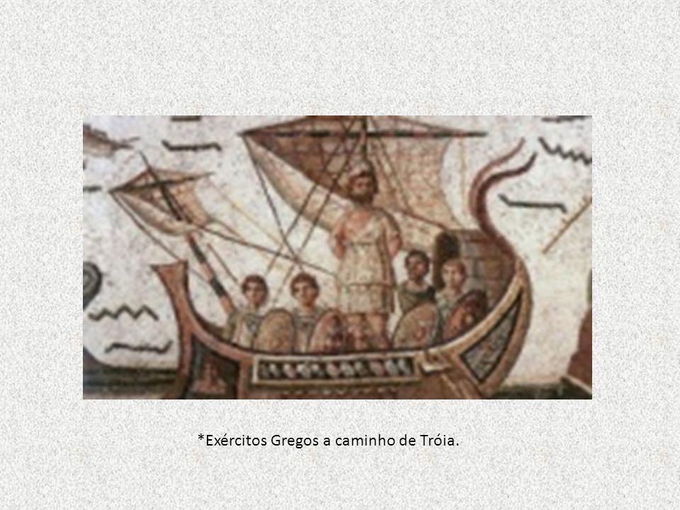 *Exércitos Gregos a caminho de Tróia.