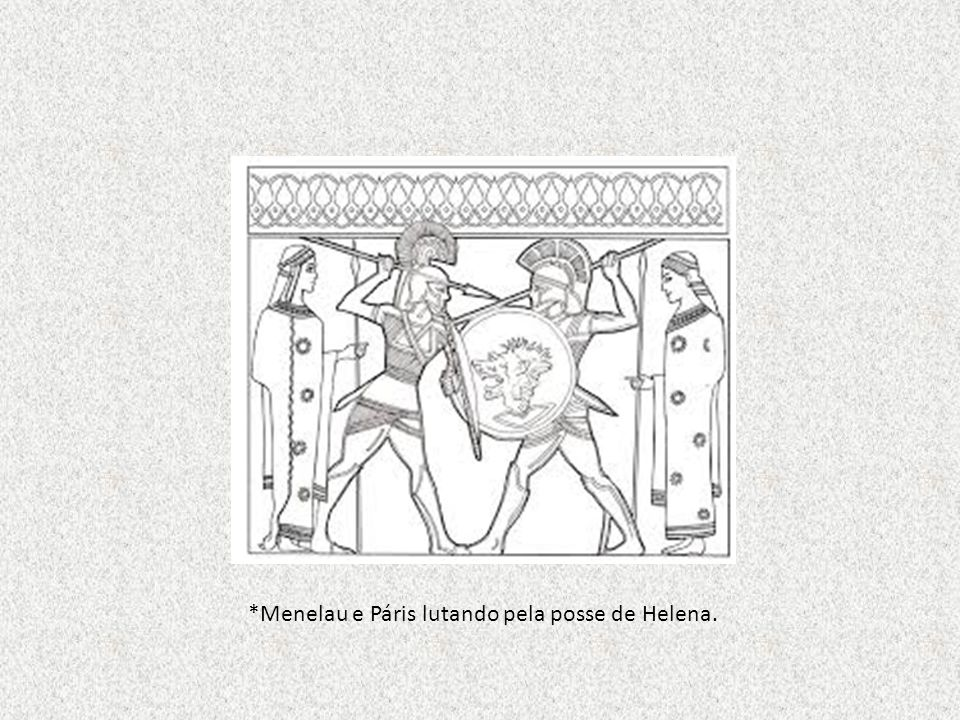 *Menelau e Páris lutando pela posse de Helena.