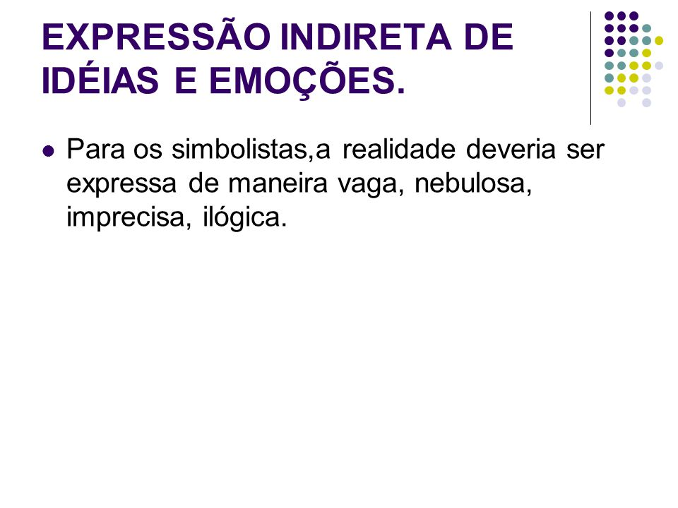 EXPRESSÃO INDIRETA DE IDÉIAS E EMOÇÕES.